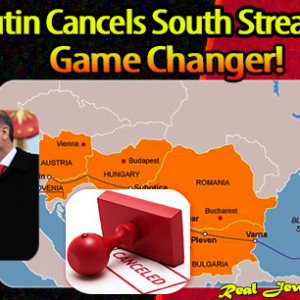 Putin Cancels South Stream – Game Changer !