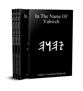 The Andrew Carrington Hitchcock Show (323) In The Name Of Yahweh – Part 1 (Creation – 1500 B.C.)