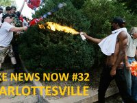 FAKE NEWS NOW #32 Charlottesville