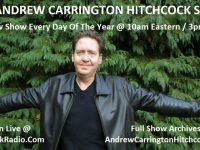 Coming Up On The Andrew Carrington Hitchcock Show Sunday July 15 To Saturday July 21 – Paul English / Dr. Adrian Krieg / Brizer / Michael Walsh / Dr. Matthew Raphael Johnson / Pastor Steve And Pastor Eli / Rick Adams