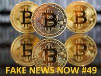 FAKE NEWS NOW #49