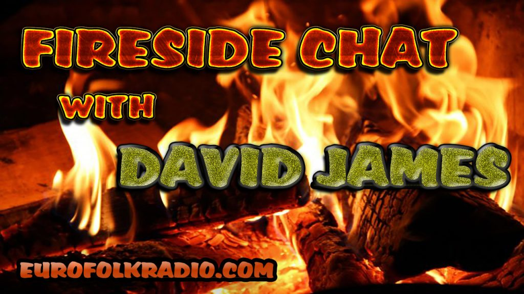 FIRESIDE CHAT WITH DAVID JAMES