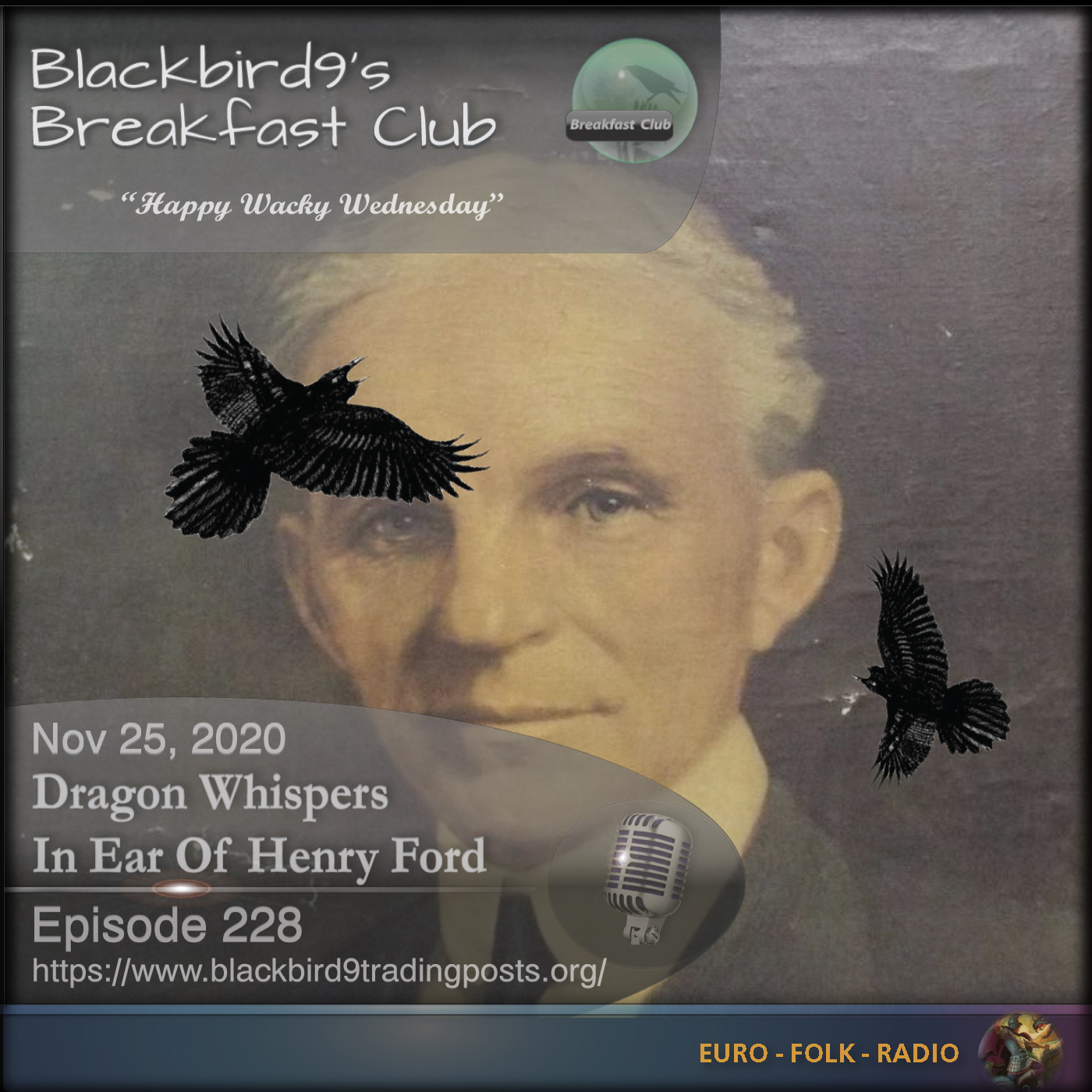 Blackbird9's Breakfast Club – (228) Dragon Whispers In Ear Of Henry Ford