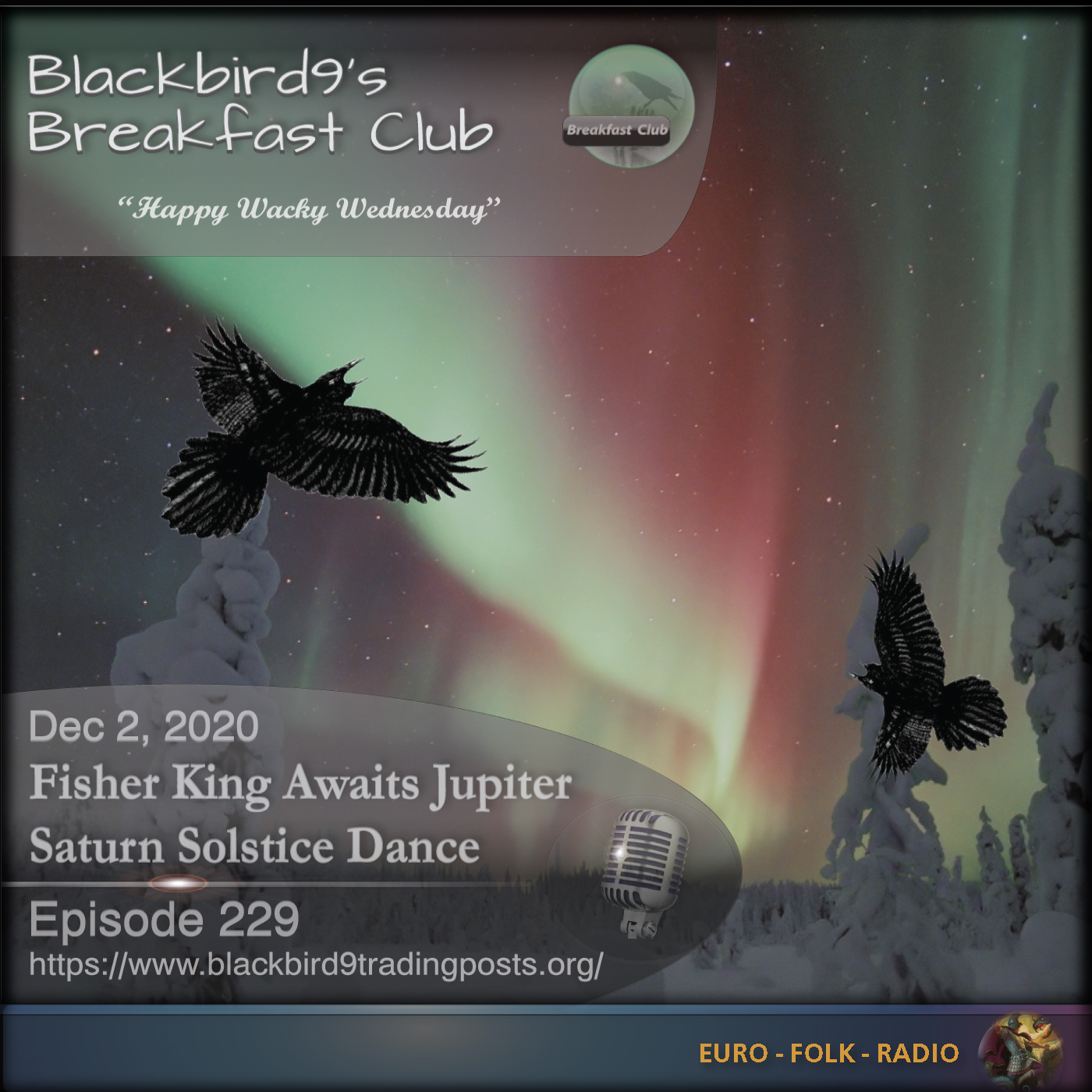 Blackbird9's Breakfast Club – (229) Fisher King Awaits Jupiter Saturn Solstice Dance