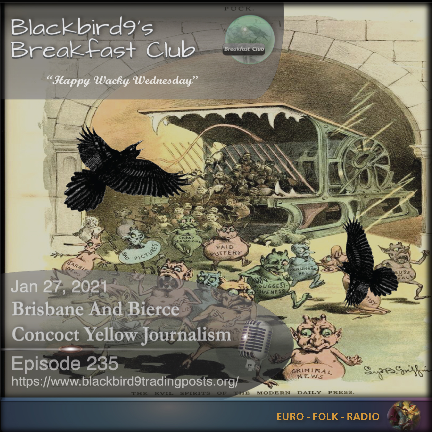 Blackbird9 – (235) Brisbane And Bierce Concoct Yellow Journalism